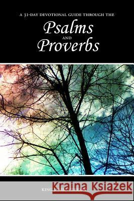 Psalms and Proverbs 31-Day Devotional Guide Sunlight Desktop Publishing 9781511783460