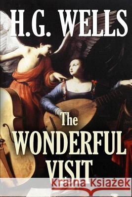 The Wonderful Visit H. G. Wells 9781511900430
