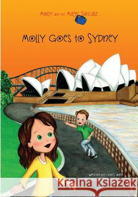 Molly and the Magic Suitcase: Molly Goes to Sydney Chris Oler Amy Oler 9781511943345