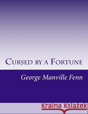 Cursed by a Fortune George Manville Fenn 9781511948852