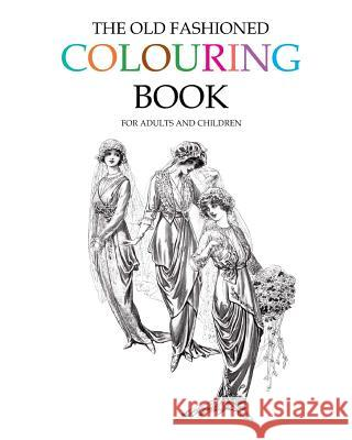 The Old Fashioned Colouring Book Hugh Morrison 9781512025521