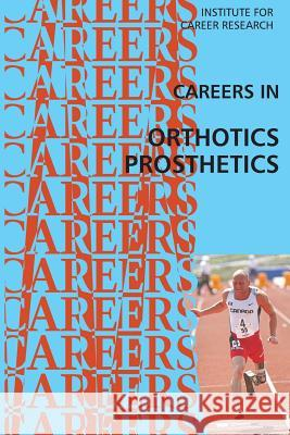 Careers in Orthotics-Prosthetics Institute for Career Research 9781512159226