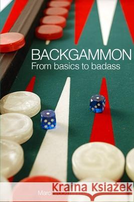 Backgammon: From Basics to Badass MR Marc Brockmann Olse 9781512200447