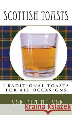 Scottish Toasts Ivor Ben McIvor 9781512227420