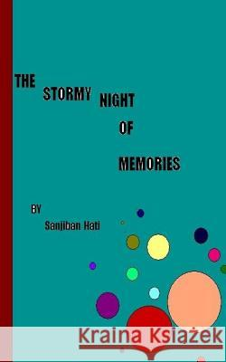 The Stormy Night of Memories Sanjiban Hati 9781512237474