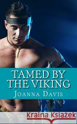 Tamed by the Viking Joanna Davis 9781512246407
