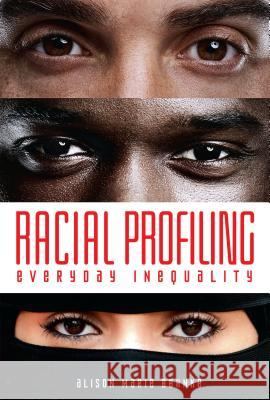 Racial Profiling: Everyday Inequality Alison Behnke 9781512402681