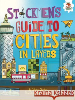 Stickmen's Guide to Cities in Layers Catherine Chambers Venitia Dean John Pau 9781512411782 Hungry Tomato
