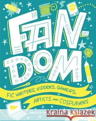 Fandom: Fic Writers, Vidders, Gamers, Artists, and Cosplayers Francesca Dipiazza Shauna Panczyszyn 9781512450491