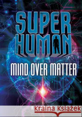 Mind Over Matter R. Martin 9781512498325 Darby Creek Publishing