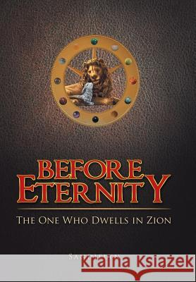 Before Eternity: The One Who Dwells in Zion Sandielyn 9781512751215