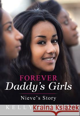 Forever Daddy's Girls: Nieve's Story Kelly O. Hall 9781512793215