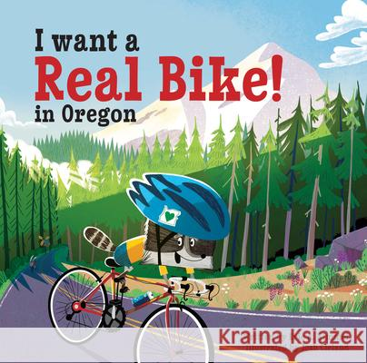 I Want a Real Bike in Oregon Eric A. Kimmel Josh Cleland 9781513261270