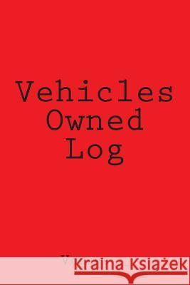 Vehicles Owned Log: Red Cover S. M 9781514138984