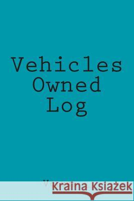Vehicles Owned Log: Teal Cover S. M 9781514148181