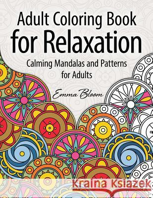 Adult Coloring Book For Relaxation Calming Mandalas And Patterns Adults