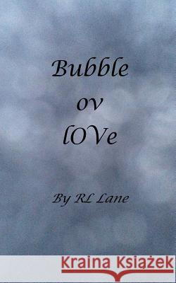 Bubble Ov Love Rl Lane Rl Lane 9781514262337