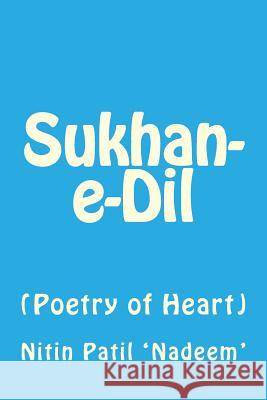Sukhan-E-DIL: Poetry of Heart Nitin Patil 9781514351628