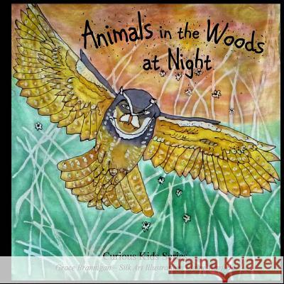 Animals in the Woods at Night Grace Brannigan Elaine Warfield 9781514381731
