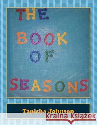 The Book of Seasons Tanisha Johnson 9781514434727