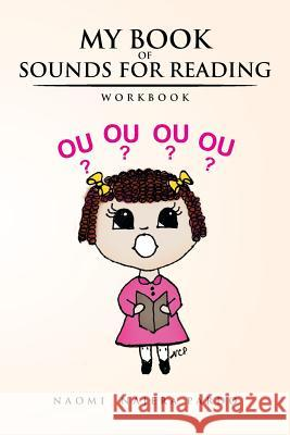 My Book of Sounds for Reading: Workbook Naomi Najera Pardo 9781514486313