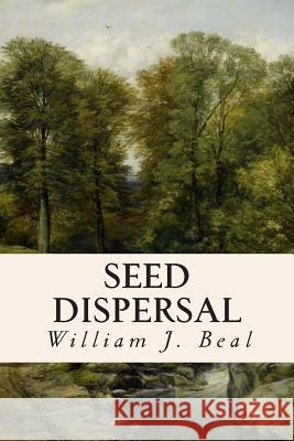 Seed Dispersal William J. Beal 9781514652084