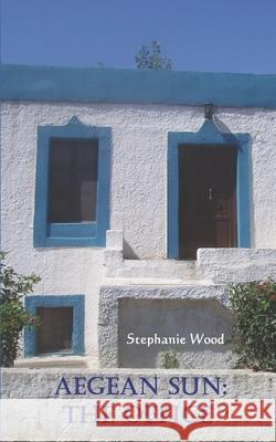 Aegean Sun: The Office Stephanie Wood 9781514722336 Createspace Independent Publishing Platform