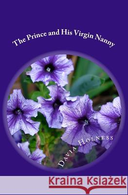 The Prince and His Virgin Nanny: A Wife for Rafiq Miss Davia Holness Mrs Keeja Fisher 9781514778180