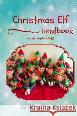 Christmas Elf Handbook Melissa Spencer 9781514792797