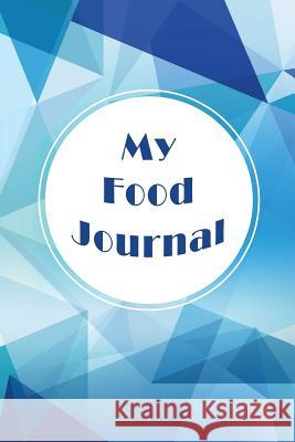 My Food Journal: Take a Deep Breath, Food Journal & Diary, 6 X 9, 12 Weeks of Daily Entries My Foo Blank Boo 9781514859193