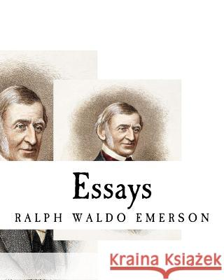 Essays: Merrill's English Texts Ralph Waldo Emerson Edna H. L. Turpin Edna Henry Lee Turpin 9781514898147