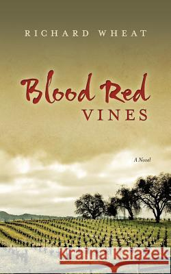 Blood Red Vines Richard Wheat 9781515049470