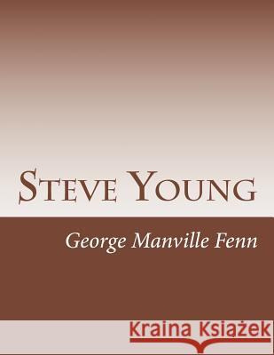 Steve Young George Manville Fenn 9781515100676
