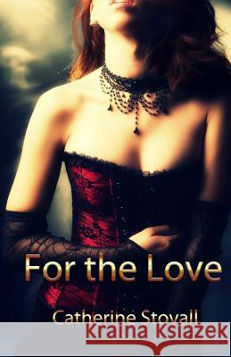 For the Love Catherine Stovall 9781515131922
