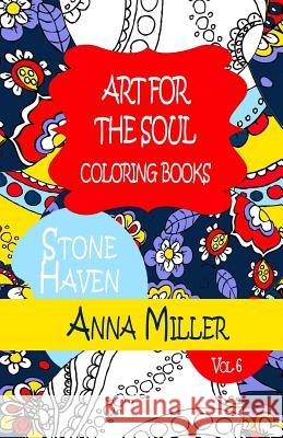 Art for the Soul Coloring Book - Anti Stress Art Therapy Coloring Book: Beach Size Healing Coloring Book: Stone Haven Anna Miller M. J. Silva 9781515200598