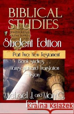 Biblical Studies Student Edition Part Two: New Testament Michael J. Findley 9781515274742