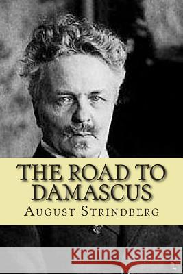 The Road to Damascus M. August Strindberg 9781515277491