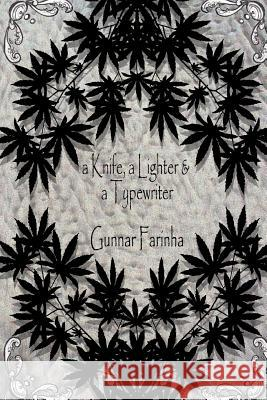 A Knife, a Lighter & a Typewriter Gunnar Farinha Aaron Schmitt 9781515327028