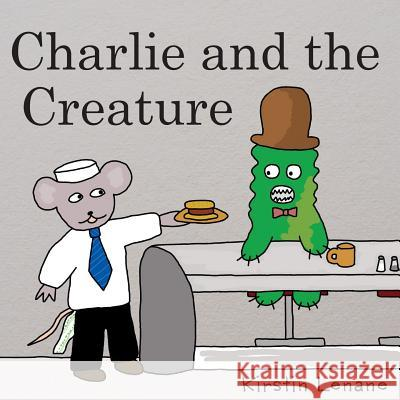 Charlie and the Creature Kirstin S. Lenane 9781515347194