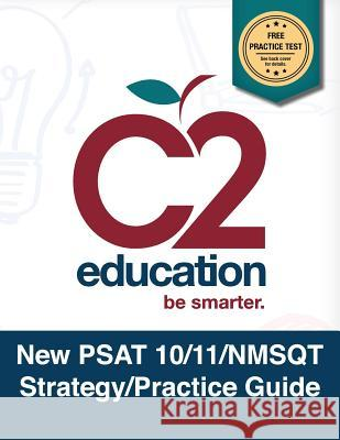 New PSAT 10/11/NMSQT Strategy/Practice Guide C2 Education Test Prep Genius 9781515347262