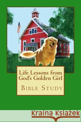 Life Lessons from God's Golden Girl Karen a. Anderson With Debra-Diane McDonnell 9781515376903