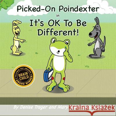 Picked-On Poindexter: In It's Ok to Be Different! Mary Ellen Panaccione Denise Trager Greg Pugh 9781515388845