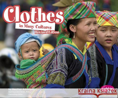 Clothes in Many Cultures Heather Adamson 9781515742371