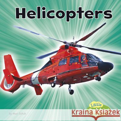 Helicopters Mari Schuh 9781515773108