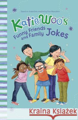 Katie Woo's Funny Friends and Family Jokes Fran Manushkin 9781515809739