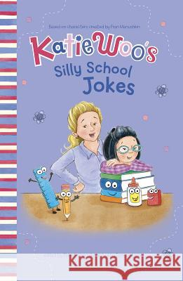 Katie Woo's Silly School Jokes Fran Manushkin 9781515809784