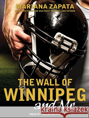 The Wall of Winnipeg and Me - audiobook Mariana Zapata Callie Dalton 9781515906070