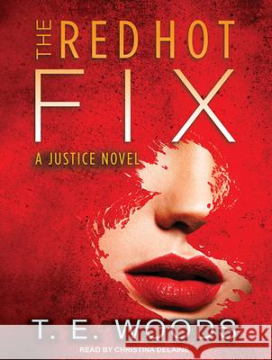 The Red Hot Fix - audiobook T. E. Woods Christina Delaine 9781515914020