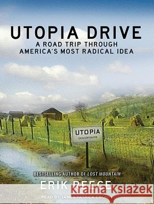 Utopia Drive: A Road Trip Through America's Most Radical Idea - audiobook Erik Reece James Patrick Cronin 9781515957935