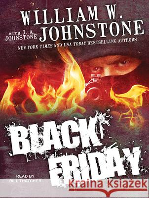 Black Friday - audiobook William W. Johnstone J. A. Johnstone Bill Thatcher 9781515960522